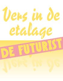 Vers in de etalage – De Futurist II